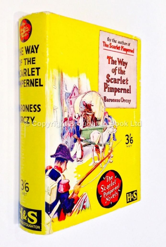 The Way of the Scarlet Pimpernel by Baroness Orczy Reprint Hodder & Stoughton 1935